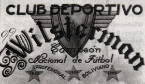 Wilstermann, primer tricampeon y único TETRACAMPEON en la historia del fútbol Boliviano
